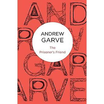 The Prisoners Friend by Garve & Andrew