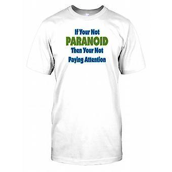 Si vous n'êtes pas Paranoid alors votre attention non Payant - Conspiracy Mens T Shirt