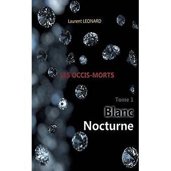 Blanc nocturneLes occismorts af Leonard & Laurent