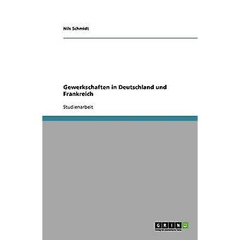 Gewerkschaften in Deutschland und Frankreich door Schmidt & Nils