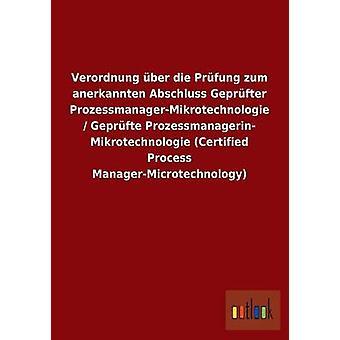 Verordnung ber die Prfung zum anerkannten Abschluss Geprfter ProzessmanagerMikrotechnologie Geprfte Prozessmanagerin Mikrotechnologie sertifisert prosess ManagerMicrotechnology av ohne Autor