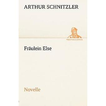 Fraulein Else by Schnitzler & Arthur