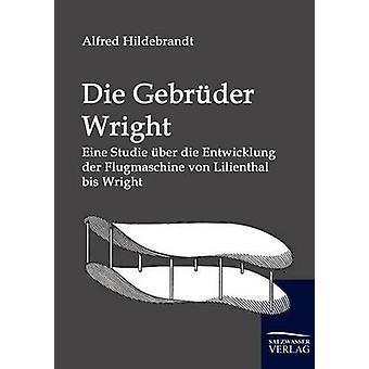 Die Gebrder Wright by Hildebrandt & Alfred
