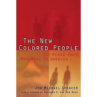 The New Colored People - The Mixed-Race Movement in America by Jon Mic