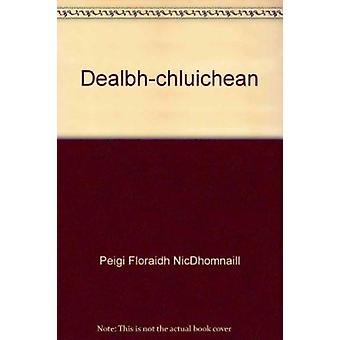 Dealbh-chluichean by Peigi Floraidh NicDhomnaill - 9780861523641 Book