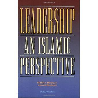 Leadership - An Islamic Perspective by Rafik Issa Beekun - Jamal A Bad