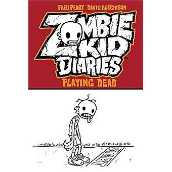 Zombie Kid Diaries - Volume 1 - Playing Dead by David Hutchinson - Fred