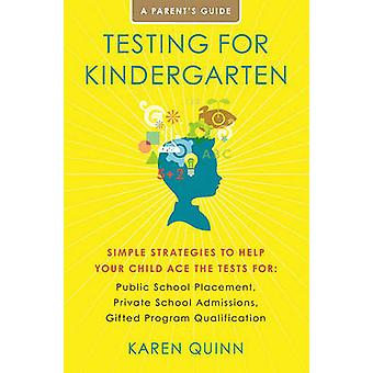 Testing for Kindergarten - Simple Strategies to Help Your Child Ace th