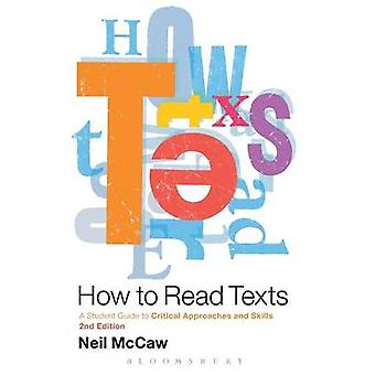 How to Read Texts - A Student Guide to Critical Approaches and Skills