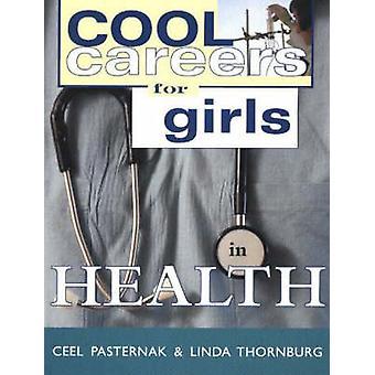 Cool Careers for Girls in Health by Ceel Pasternak - Linda Thornburg