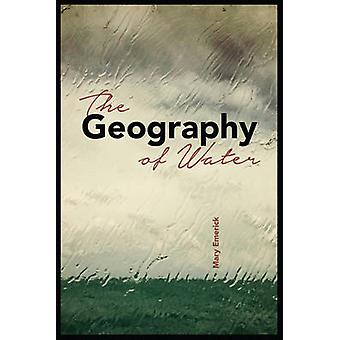 The Geography of Water by Mary Emerick - 9781602232709 Book
