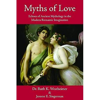Myths of Love - Echoes of Ancient Mythology in the Modern Romantic Ima