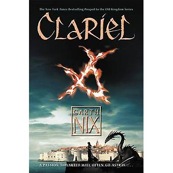 Clariel - The Lost Abhorsen by Garth Nix - 9780061561573 Book