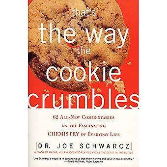 Dat is de manier de Cookie verpulvert: 62 nagelnieuwe commentaren op de fascinerende chemie van het dagelijks leven
