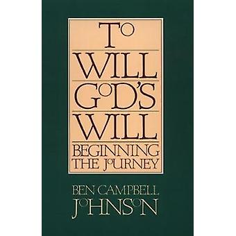 To will Gods will by Johnson & Ben Campbell