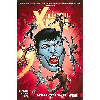 Allnew Xmen Inevitable Vol. 2 Apocalypse Wars by Dennis Hopeless