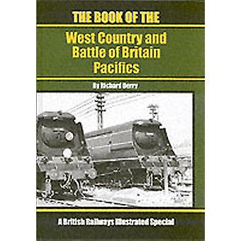 The Book of the West Country and Battle of Britain Pacifics by Richard Derry