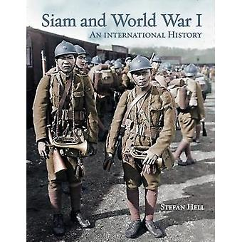 Siam and World War I by Stefan Hell