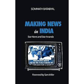 Making News in India  Star News and Star Ananda by Batabyal & Somnath