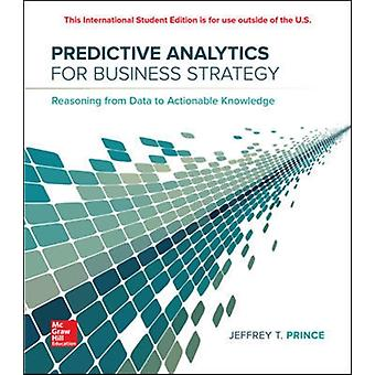 Predictive Analytics for Business Strategy par Jeff Prince