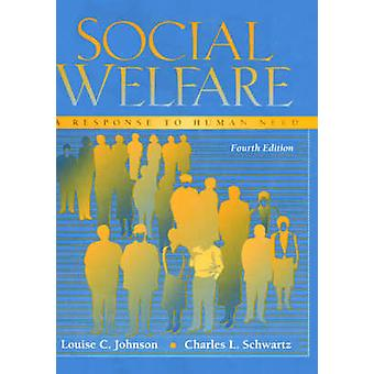 Social Welfare a Response to Human Need by Johnson & Louise C.