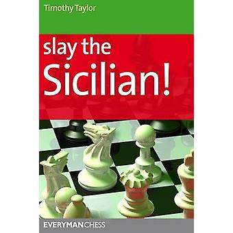 Slay the Sicilian by Taylor & Timothy