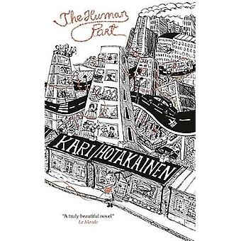The Human Part by Kari Hotakainen & Translated by Owen F Witesman