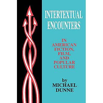 Intertextual Encounters in American Fiction Film and Popular Culture by Middle Tennessee State University Michael Dunne Professor of English USA