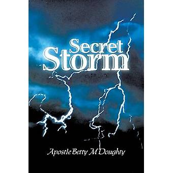 Secret Storm by Doughty & Apostle Betty M.