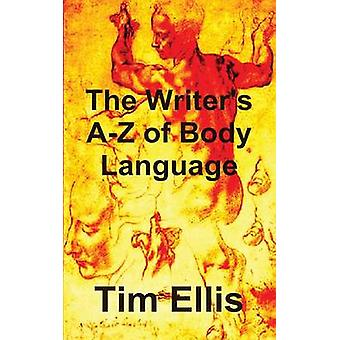 The Writers AZ of Body Language by Ellis & Tim