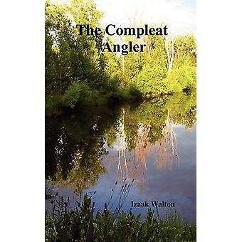 The Compleat Angler by Walton & Izaak