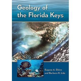 Geology of the Florida Keys by Eugene A. Shinn - 9780813056517 Book