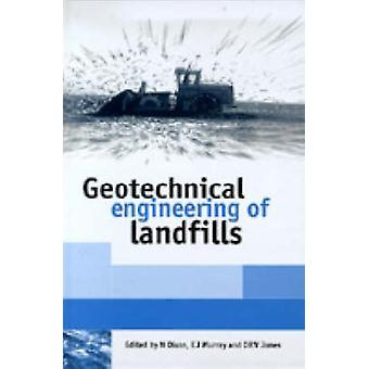 Geotechnical Engineering of Landfills by Dixon & N.