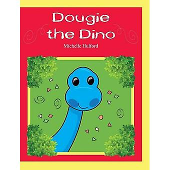 Dougie the Dino by Hulford & Michelle