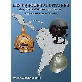 Les Casques Militaires by Plasseraud & Yves