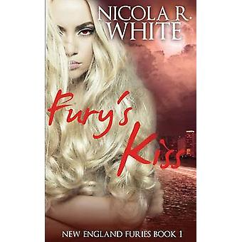 Furys Kiss New England Furies Book 1 by White & Nicola R.