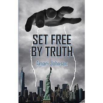 Set Free by Truth by Johnson & Amari