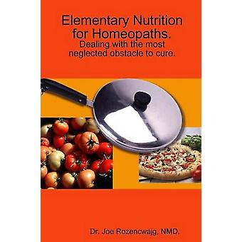Elementary Nutrition for Homeopaths. by Rozencwajg & NMD. & Dr. Joe