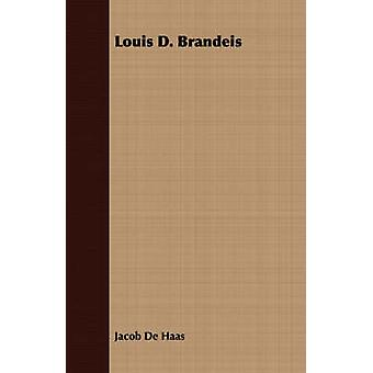 Louis D. Brandeis by De Haas & Jacob