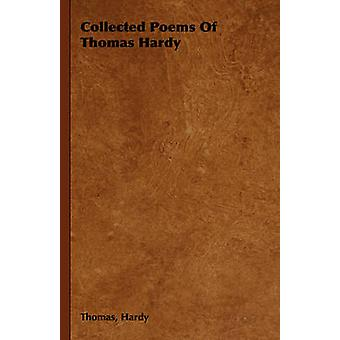 Collected Poems of Thomas Hardy by Hardy & Thomas