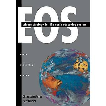 EOS Science Strategy for the Earth Observing System von Asrar & Ghassem