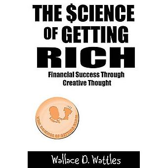 The Science of Getting Rich by Wattles & Wallace D.
