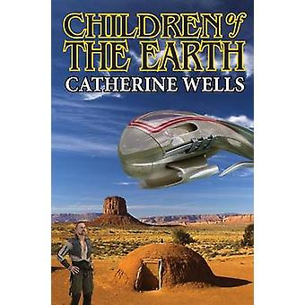 Children of the Earth by Wells & Catherine