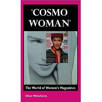 Cosmo Woman The World of Womens Magazines by Whitehorne & Oliver