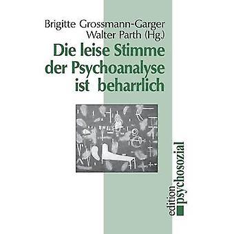 Die leise Stimme der Psychoanalyse ist beharrlich by GrossmannGarger & Brigitte