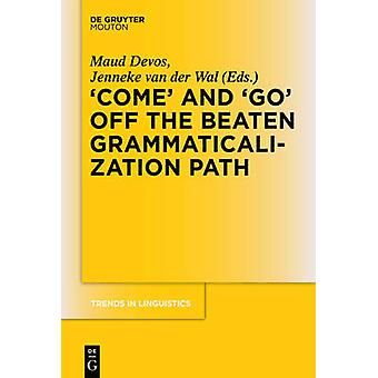 COME and GO off the Beaten Grammaticalization Path by Devos & Maud