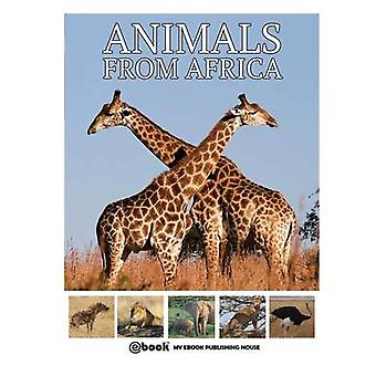 Animals from Africa by Publishing House & My Ebook
