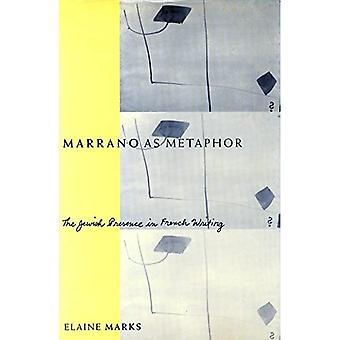 Marrano as Metaphor: The Jewish Presence in French Writing