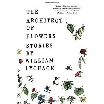 The Architect of Flowers by William Lychack - 9780618302437 Book
