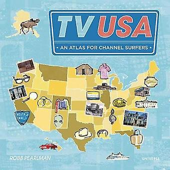 TV USA - An Atlas for Channel Surfers by R. Pearlman - 9780789336538 B